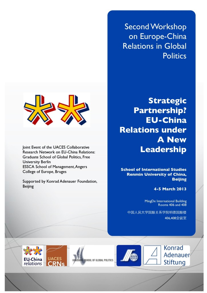 2nd_Europe-China-Workshop_BROCHURE_final_20130228-1-1-page-001-723x1024 Second Workshop on Europe-China Relations in Global Politics: Strategic Partnership? EU-China Relations Under a New Leadership